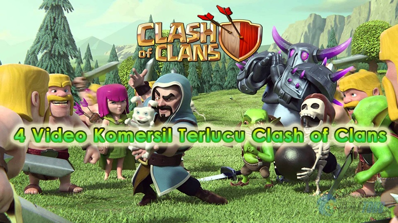 android, ios, clash of clans, video, komersil, lucu, baru, trailer, official
