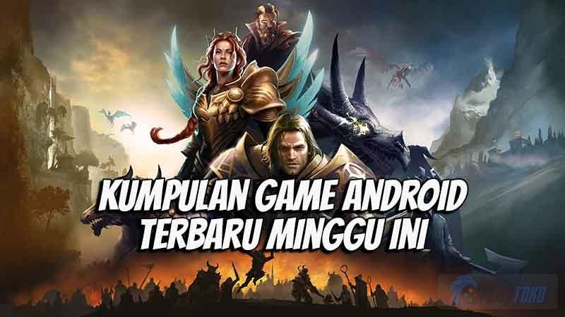 Kumpulan Game Android Terbaru Pekan Ini - Playtoko