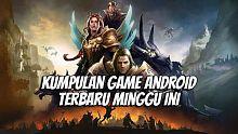 Kumpulan Game Android Terbaru Pekan Ini